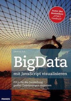 BigData mit JavaScript visualisieren, Clemens Gull