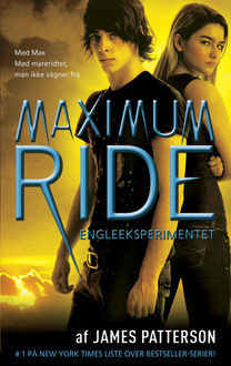 Maximum Ride 1 – Engleeksperimentet, James Patterson
