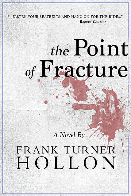 The Point of Fracture, Frank Turner Hollon