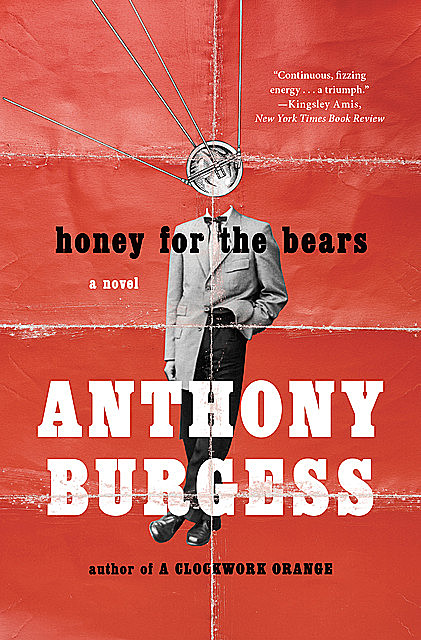 Honey for the Bears, Anthony Burgess