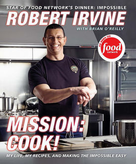 Mission: Cook, Brian O'Reilly, Robert Irvine, G.P., Television Food Network