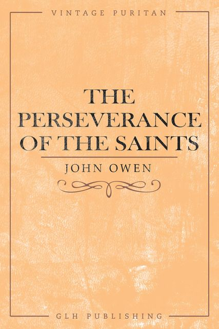 The Perseverance of the Saints, John Owen
