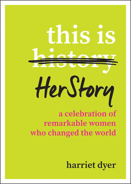 This Is HerStory, Harriet Dyer