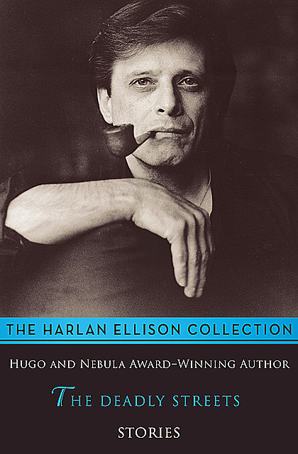 The Deadly Streets, Harlan Ellison