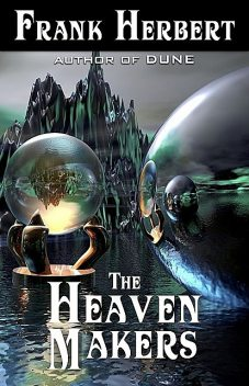 The Heaven Makers, Frank Herbert