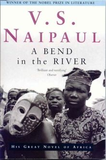 A bend in the river, V. S. Naipaul