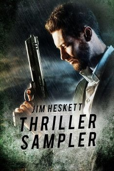 The Jim Heskett Thriller Sampler: A collection of thriller and mystery sample chapters, Jim Heskett