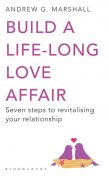 Build a Life-long Love Affair, Andrew G Marshall