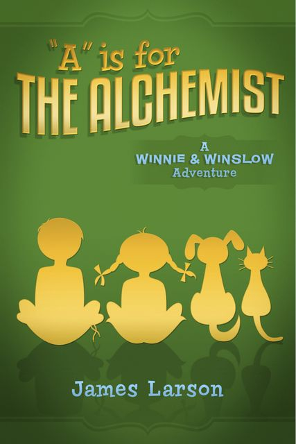 """A"" Is for the Alchemist, James Larson"