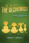 """""""A"""" Is for the Alchemist, James Larson"""