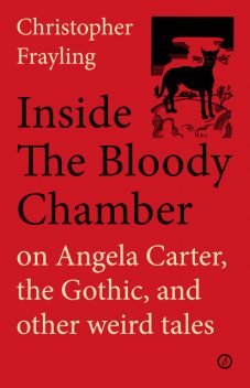 Inside the Bloody Chamber, Christopher Frayling