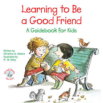 Learning to Be a Good Friend, Christine Adams