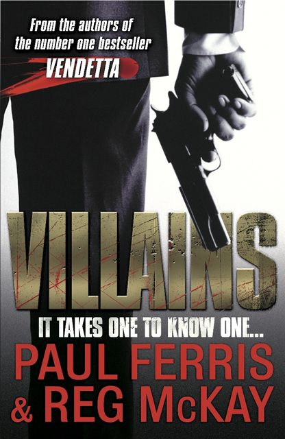 Villains, Paul Ferris, Reg McKay