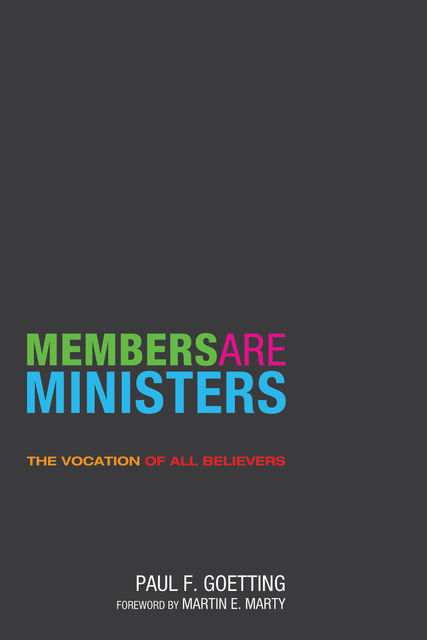 Members Are Ministers, Paul F. Goetting