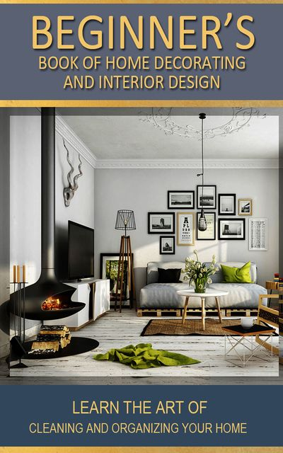 Beginner's Book of Home Decorating and Interior Design, Adil Masood Qazi