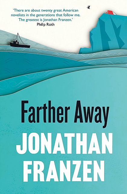 Farther Away : Essays, Jonathan Franzen