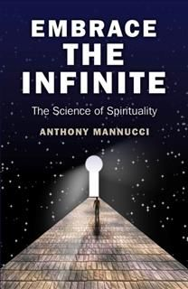 Embrace the Infinite, Anthony Mannucci