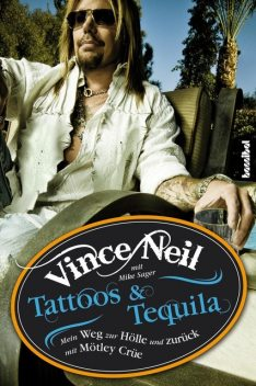 Tattoos & Tequila, Mike Sager, Vince Neil