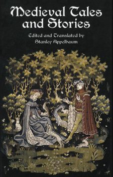 Medieval Tales and Stories, Stanley Appelbaum