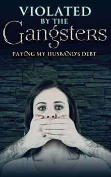 Violated By The Gangsters: Paying Her Husband's Debt, Isabella Tropez
