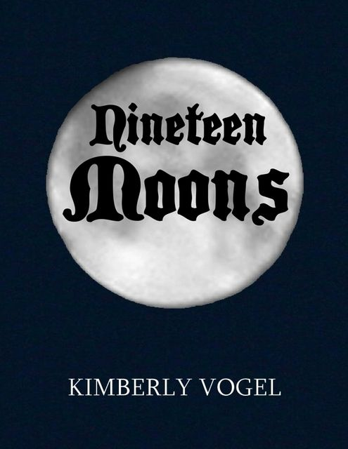 Nineteen Moons, Kimberly Vogel
