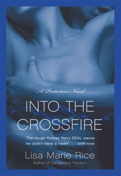 Into the Crossfire, Lisa Marie Rice