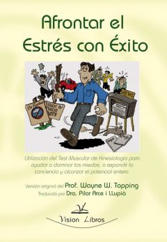 Afrontar el estrés con éxito : success over distress, Pilar Arce i Llupià, Wayne W. Topping
