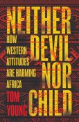 Neither Devil Nor Child, Tom Young