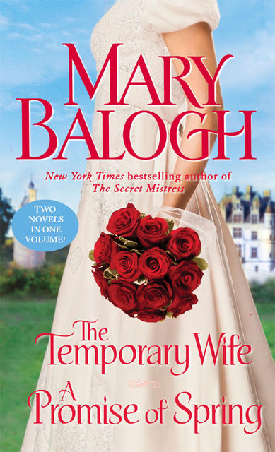 The Temporary Wife/A Promise of Spring, Mary Balogh