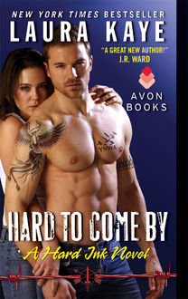 Hard to Come By, Laura Kaye