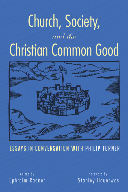 Church, Society, and the Christian Common Good, Stanley Hauerwas
