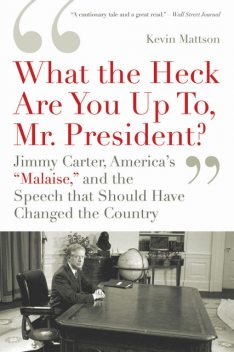 'What the Heck Are You Up To, Mr. President?', Kevin Mattson