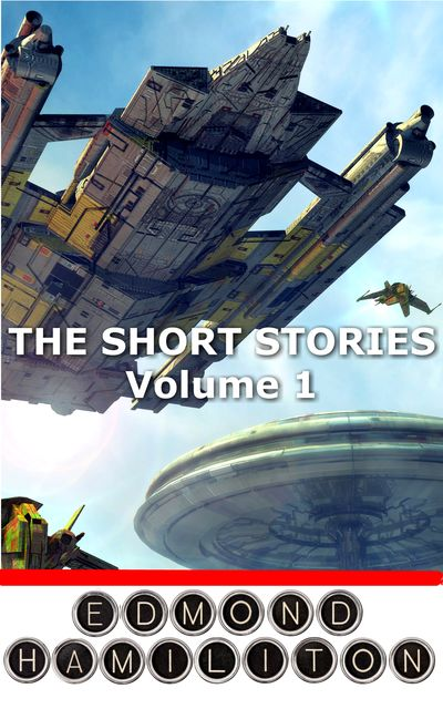 The Short Stories of Edmond Hamilton, Edmond Hamilton
