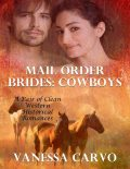 Mail Order Brides – Cowboys, a Pair of Clean Western Historical Romances, Vanessa Carvo