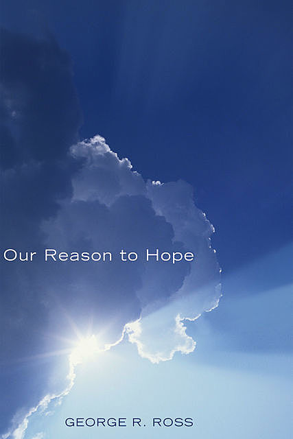 Our Reason to Hope, Ross George