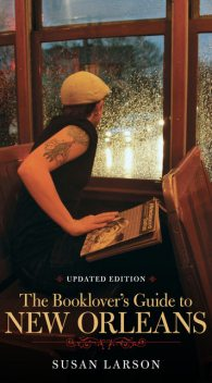 The Booklover's Guide to New Orleans, Susan Larson