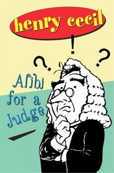 Alibi For A Judge, Henry Cecil