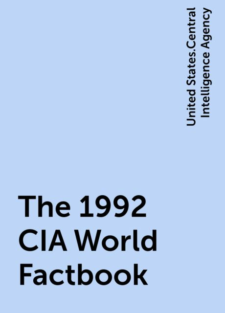 The 1992 CIA World Factbook, United States.Central Intelligence Agency