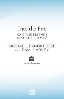 Into the Fire, Michael Panckridge, Pam Harvey