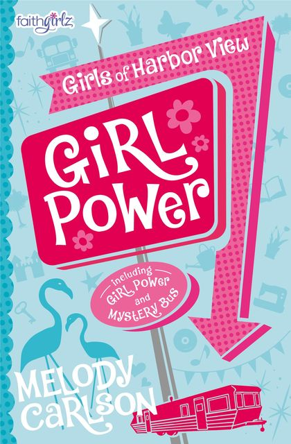 Project: Girl Power, Melody Carlson