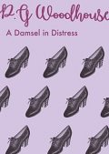 A Damsel in Distress, P. G. Wodehouse