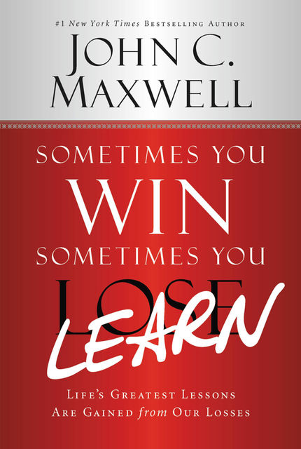 Sometimes You Win—Sometimes You Learn, Maxwell John