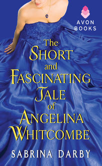 The Short and Fascinating Tale of Angelina Whitcombe, Sabrina Darby