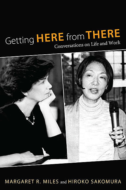 Getting Here from There, Margaret R. Miles, Hiroko Sakomura
