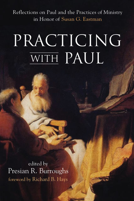 Practicing with Paul, Richard B.Hays