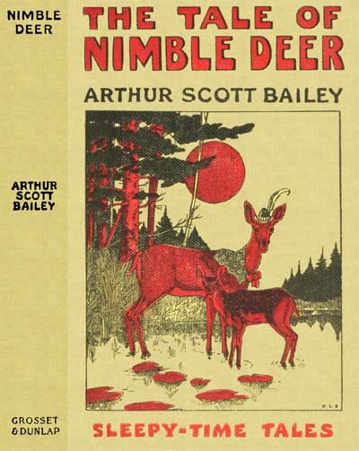 The Tale of Nimble Deer / Sleepy-Time Tales, Arthur Scott Bailey