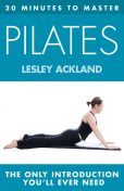20 MINUTES TO MASTER PILATES, Lesley Ackland