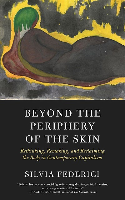 Beyond the Periphery of the Skin, Silvia Federici