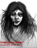 Creepy Scary Stories (True Stories to Tell In the Dark ), Sean Mosley