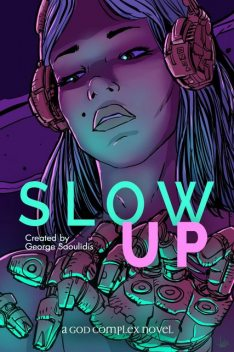 Slow Up, George Saoulidis